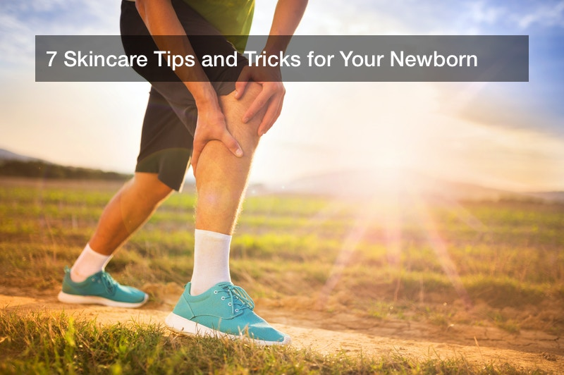 7 Skincare Tips and Tricks for Your Newborn
