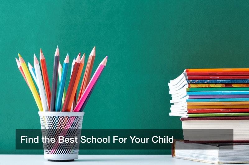Find the Best School For Your Child