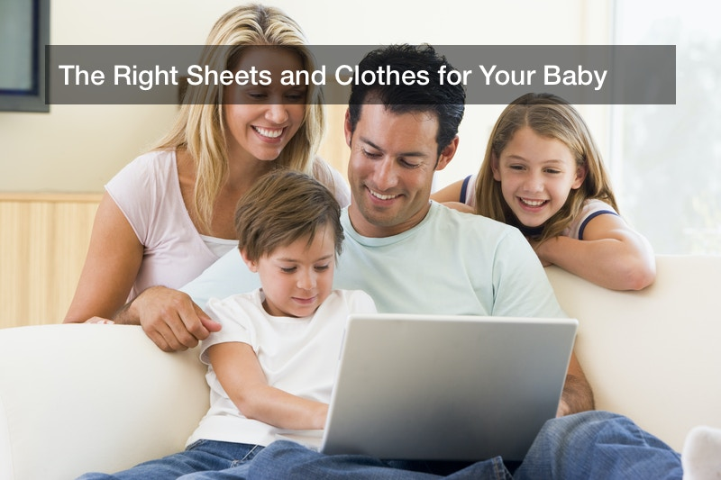 The Right Sheets and Clothes for Your Baby