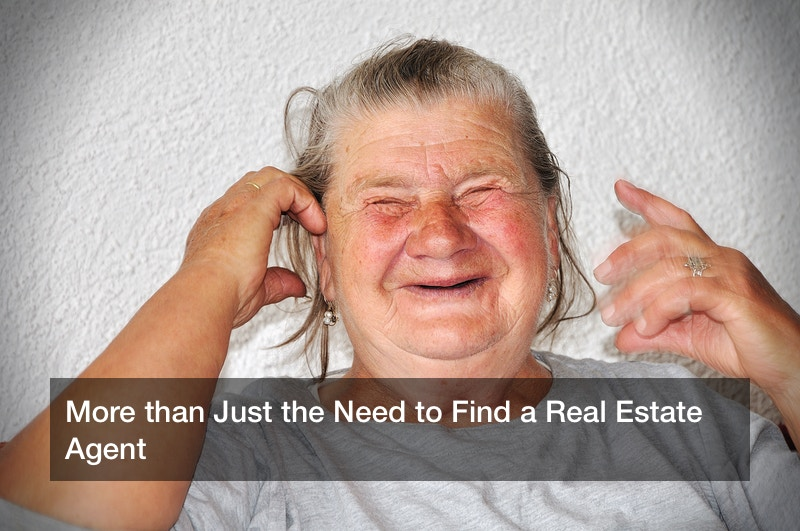 More than Just the Need to Find a Real Estate Agent