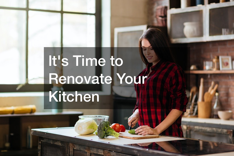 It's Time to Renovate Your Kitchen