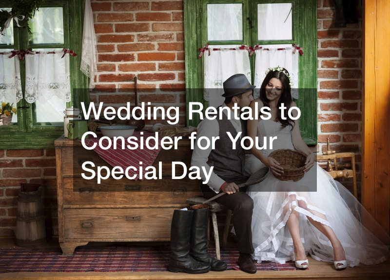 Wedding Rentals to Consider for Your Special Day